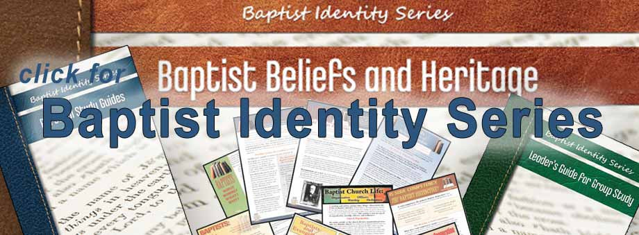 Educational resources for study of Baptist beliefs and heritage